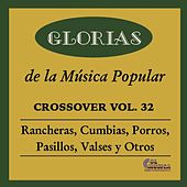 Glorias de la Musica Popular Crossover, Vol. 32 by Various Artists
