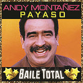 Payaso (Baile Total) by Andy Montañez