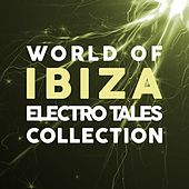 World of Ibiza Electro Tales Collection by Various Artists