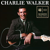 Columbia & Epic Sessions (1958-1971) by Charlie Walker