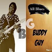 All Blues, Buddy Guy Vol. 1 by Buddy Guy