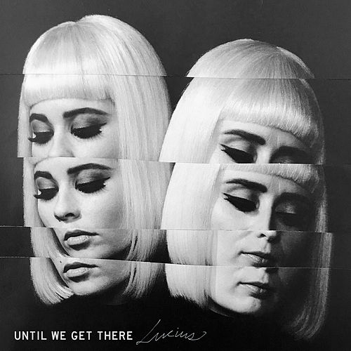 Until We Get There (Acoustic) by Lucius