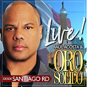 Live from Santiago Dominican Republic by Oro Solido