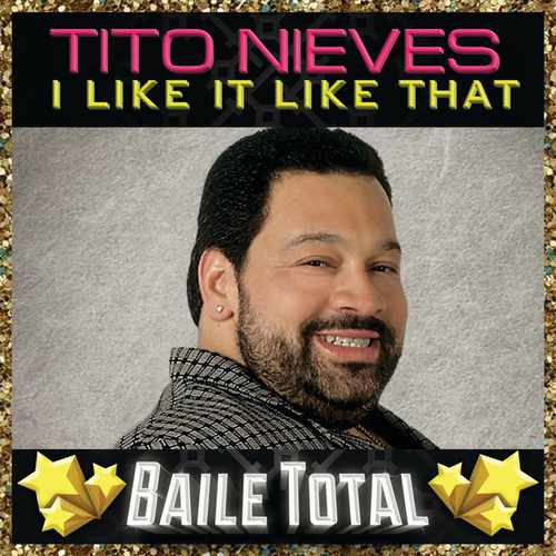 I Like It Like That (Baile Total) by Tito Nieves