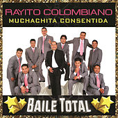 Muchachita Consentida (Baile Total) by Rayito Colombiano