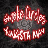 Smoke Circles by Yungsta May