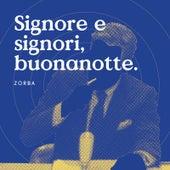 Signore e signori, buonanotte de Zorba
