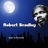 Down in the Bend by Robert Bradley