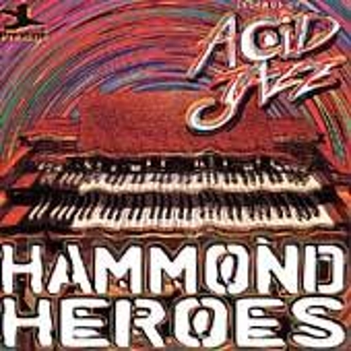 Play & Download Legends Of Acid Jazz: Hammond Heroes by Various Artists | Napster