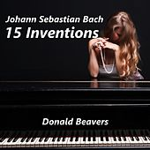 Johann Sebastian Bach: 15 Inventions by Donald Beavers
