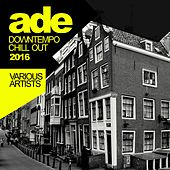 Ade Downtempo Chill Out 2016 - EP by Various Artists