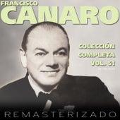 Colección Completa, Vol. 51 (Remasterizado) by Francisco Canaro