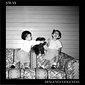 Imágenes Violentas by Sway