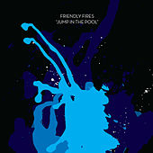Play & Download Jump In The Pool by Friendly Fires | Napster