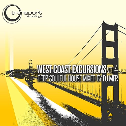 West Cost Excursion Vol 4 (Continus Mix) by DJ MFR