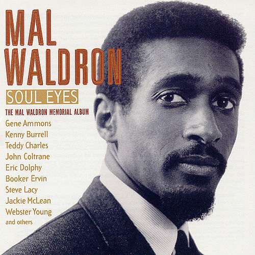 Soul Eyes: The Mal Waldron Memorial Album by Mal Waldron