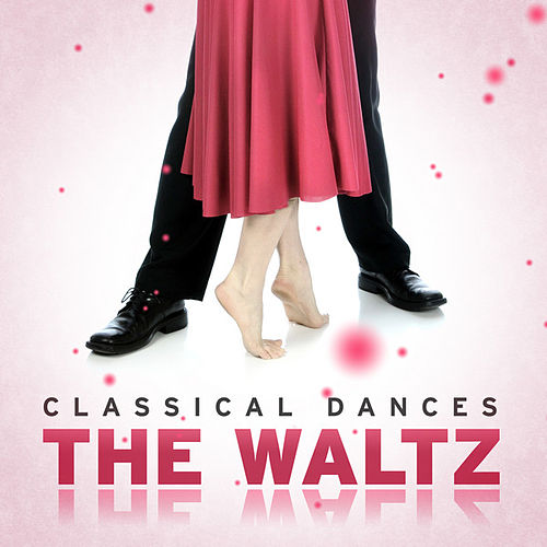 Classical Dances: The Waltz by Various Artists