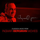 Play & Download Classical Music from Ingmar Bergman Films by Various Artists | Napster