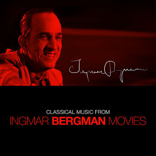 Classical Music from Ingmar Bergman Films by Various Artists