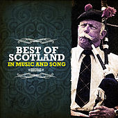 Play & Download Best Of Scotland In Music And Song (Digitally Remastered) by Various Artists | Napster