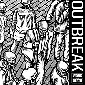 Work To Death by Outbreak