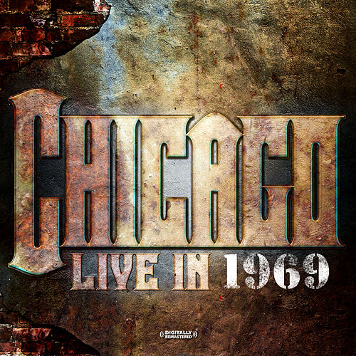 Play & Download Live In 1969 (Digitally Remastered) by Chicago | Napster