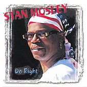 Do Right by Stan Mosley