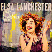 Songs For A Smoke-Filled Room (Digitally Remastered) by Elsa Lanchester
