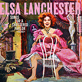 Songs For a Shuttered Parlor (Digitally Remastered) by Elsa Lanchester