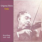 Romanian Violin / Romanian Folk Music in 78 RPM / Recordings 1924-1946 by Grigoras Dinicu