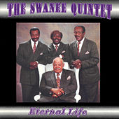 Play & Download Eternal Life by The Swanee Quintet | Napster