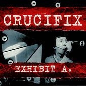 Play & Download Exhibit A by Crucifix | Napster