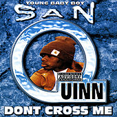 Don't Cross Me by San Quinn