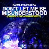 Don't Let Me Be Misunderstood (Granite & Sugarman Remixes) by Santa Esmeralda