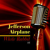 Play & Download White Rabbit - Live by Jefferson Airplane | Napster