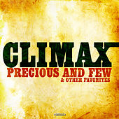 Precious And Few & Other Favorites (Digitally Remastered) by Climax
