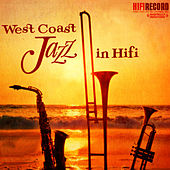 West Coast Jazz In Hi-Fi (Digitally Remastered) by Bill Holman