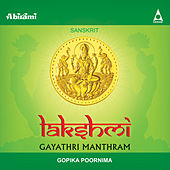 Play & Download Lakshmi Gayathri Manthram by Gopika Poornima | Napster