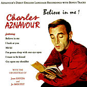 Believe in Me! by Charles Aznavour