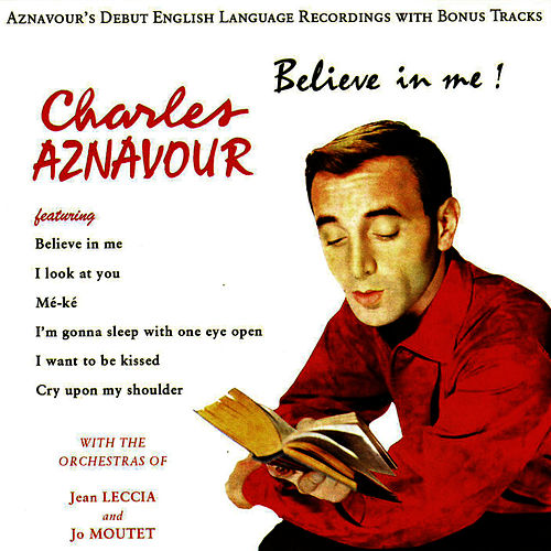 Play & Download Believe in Me! by Charles Aznavour | Napster