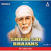 Shirdi Sai Bhajans Vol 2 by Usha Raj