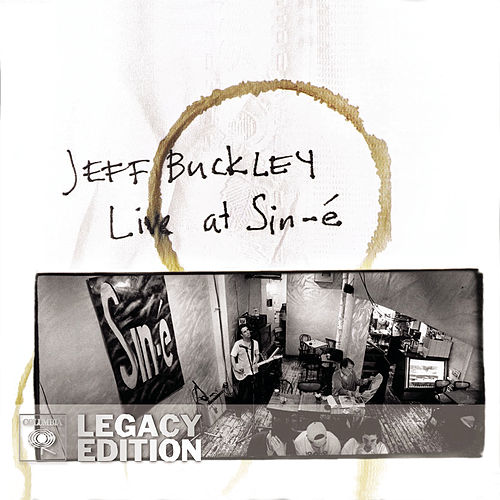 Live At Sin-é (Legacy Edition) by Jeff Buckley