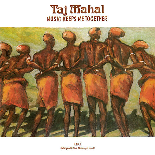 Play & Download Music Keeps Me Together by Taj Mahal | Napster