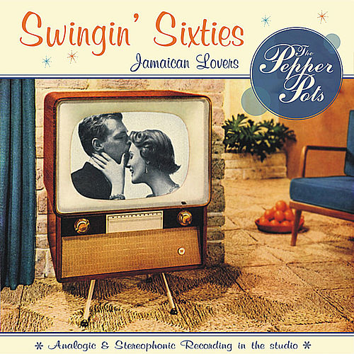 Play & Download Swingin' Sixties by The Pepper Pots | Napster