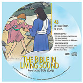 43. John the Baptist/Wine From Water by The Bible in Living Sound