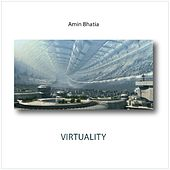 Play & Download Virtuality by Amin Bhatia | Napster