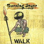 Play & Download Walk (Extended Mix) by Burning Spear | Napster