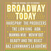Play & Download Broadway Today by Various Artists | Napster