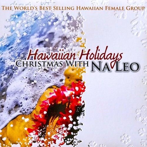 Hawaiian Holidays: Christmas with Na Leo by Na Leo Pilimehana