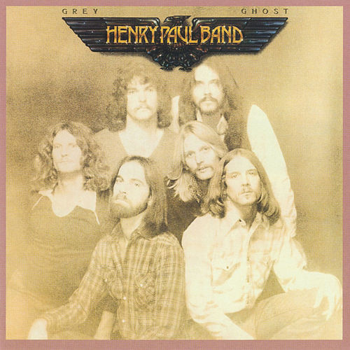 Play & Download Grey Ghost by Henry Paul Band | Napster